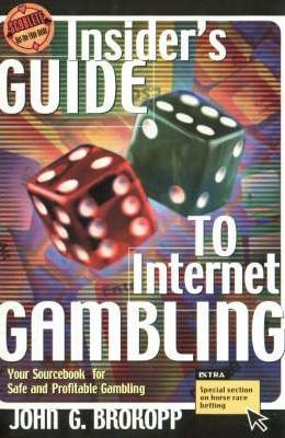 The Insider's Guide to Internet Gambling