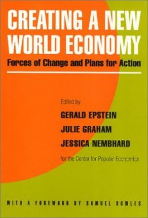 Creating a New World Economy  Forces of Change and Plans for Action