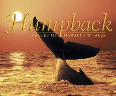 Humpbacks-images of Hawaii's Whales
