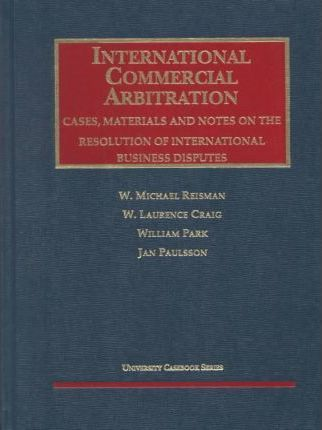 International Commercial Arbitration, Cases, Materials and Notes on the Resolution of International Business Disputes 1997