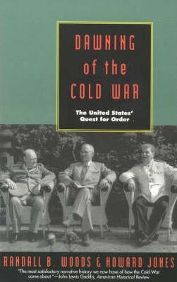 Dawning of the Cold War  United States' Quest for Order