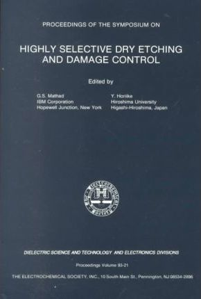 Proceedings of the Symposium on Highly Selective Dry Etching and Damage Control