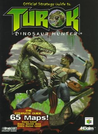 Official Guide to Turok: Dinosaur Hunter