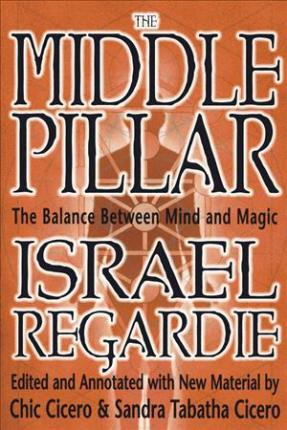 The Middle Pillar : The Balance Between Mind and Magic