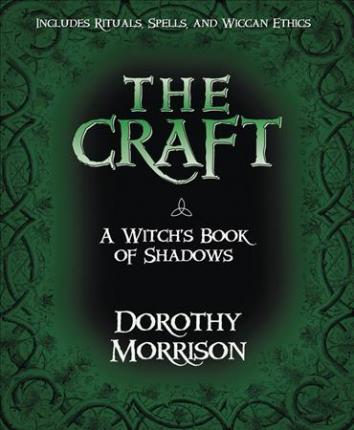 The Craft A Witch S Book Of Shadows Dorothy Morrison Pdf