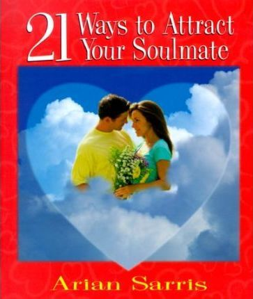 21 Ways to Attract Your Soul Mate
