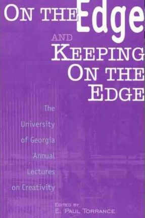 On the Edge...and Keeping on the Edge: The University of Georgia Annual Lectures on Creativity