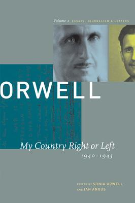 George Orwell: My Country Right or Left, 1940-1943 v. 2