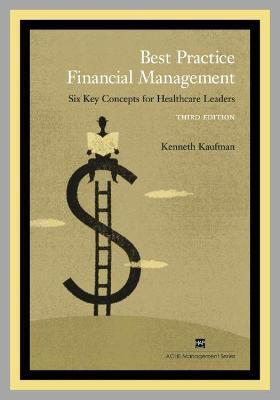 Best Practice Financial Management  Six Key Concepts for Healthcare Leaders