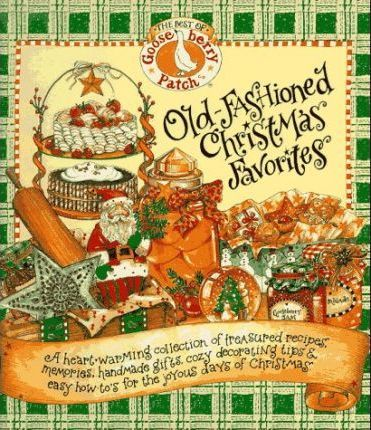 Old-Fashioned Christmas Favorites  The Best of the Gooseberry Patch