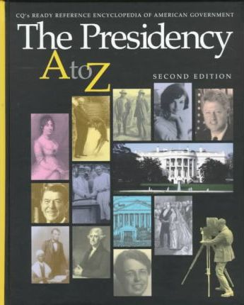 The Presidency from A to Z