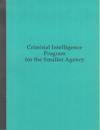 Criminal Intelligence Program for the Smaller Police Agency