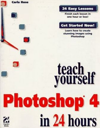Teach Yourself Photoshop in 24 Hours