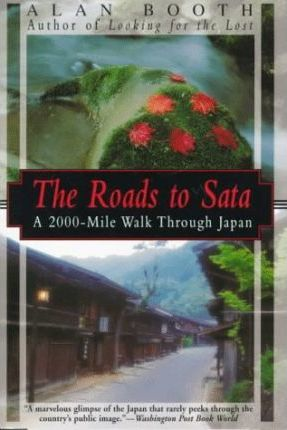 Roads To Sata, The: A 2000-mile Walk Through Japan