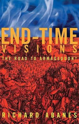 End Time Visions  The Road to Armageddon?