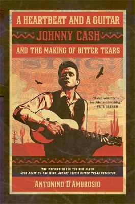 A Heartbeat and a Guitar: Johnny Cash and the Making of Bitter Tears