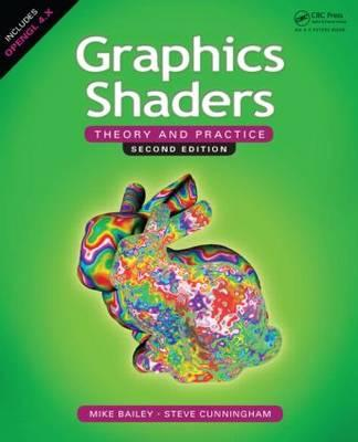 Graphics Shaders : Theory and Practice, Second Edition