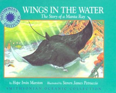 Wings in the Water  The Story of a Manta Ray