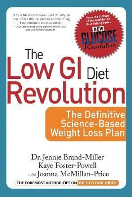 The Low GI Diet Revolution : The Definitive Science-Based Weight Loss Plan – Dr. Jennie Brand-Miller