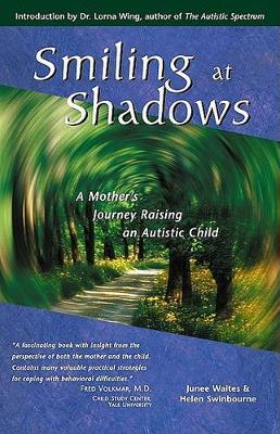 Smiling at Shadows  A Mother's Journey Raising an Autistic Child