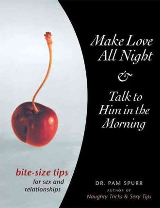 Make Love All Night & Talk to Him in the Morning
