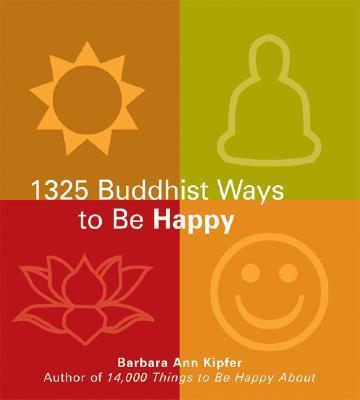 1325 Buddhist Ways to Be Happy