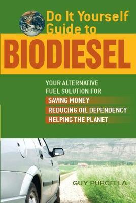 Do-it-yourself Guide to Biodiesel