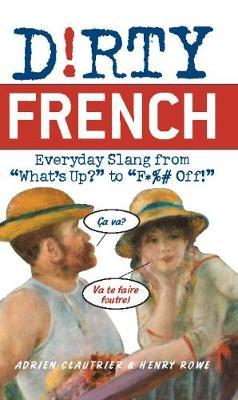 Dirty French  Everyday Slang from