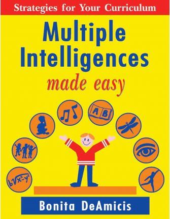 Multiple Intelligences Made Easy : Strategies for Your Curriculum