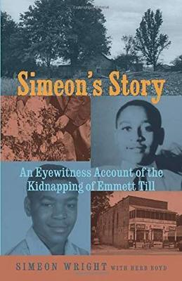 Simeon's Story  An Eyewitness Account of the Kidnapping of Emmett Till