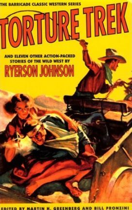 Torture Trek and Eleven Other Action-Packed Stories of the Wild West