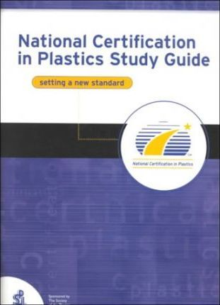 National Certification in Plastics Study Guide