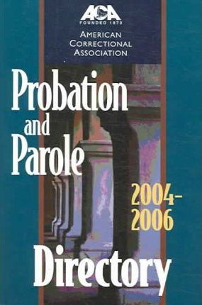 Probation and Parole Directory 2004-2006
