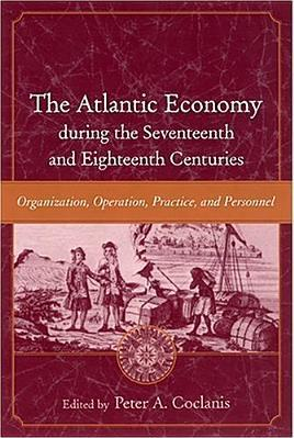 The Atlantic Economy During the Seventeenth and Eighteenth Centuries
