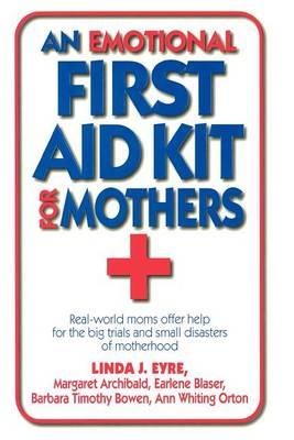An Emotional First Aid Kit for Mothers