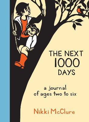 The Next 1000 Days : A Journal of Ages Two to Six