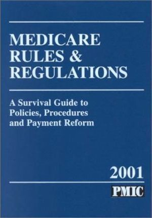 Medicare Rules and Regulations, 2001