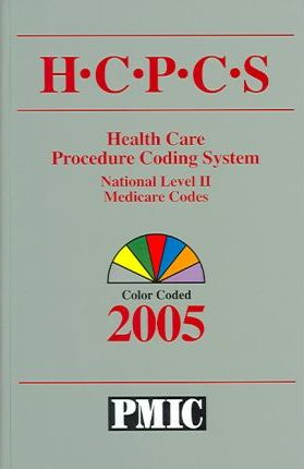 Hcpcs 2005 Coder's Choice, Health Care Procedure Coding System, National Level Ii & Medicare Codes