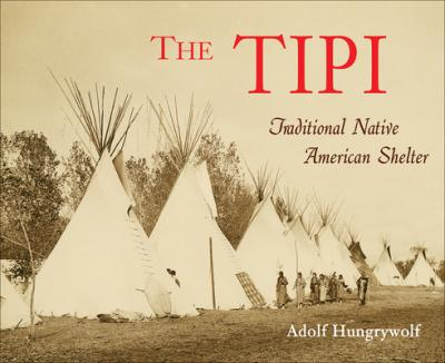 Tipi: Traditional Native American Shelter