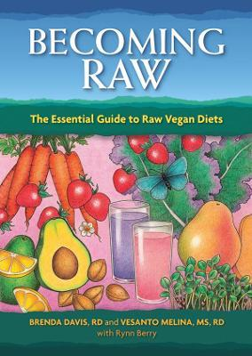 Download eBook Becoming Raw : The Essential Guide to Raw Vegan Diets PDF