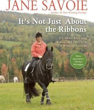 It's Not Just about the Ribbons : It's about Enriching Riding (and Life) with a Winning Attitude