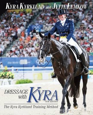 Dressage with Kyra : The Kyra Kyrklund Training Method