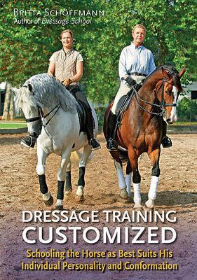 Dressage Training Customized  Schooling the Horse as Best Suits His Individual Personality and Conformation