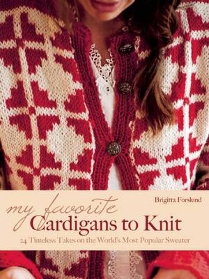 My Favorite Cardigans to Knit  24 Timeless Takes on the World's Most Popular Sweater