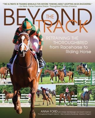Beyond the Track : Retraining the Thoroughbred from Racehorse to Riding Horse