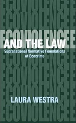 Ecoviolence and the Law Supranational Normative Foundation of Ecocrime