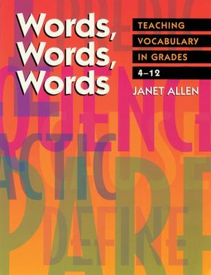Words Words Words - Teaching Vocabulary in Grades 4 - 12