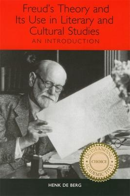 Freud's Theory and Its Use in Literary and Cultural Studies