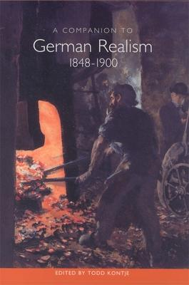 A Companion to German Realism 1848-1900