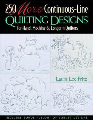 250 More Continuous Line Quilting Designs For Hand Machine And